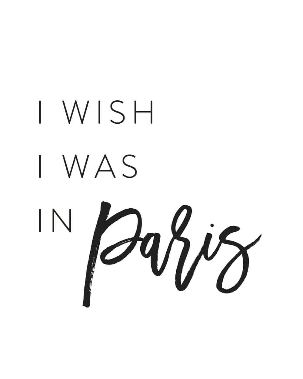 I wish I was in Paris