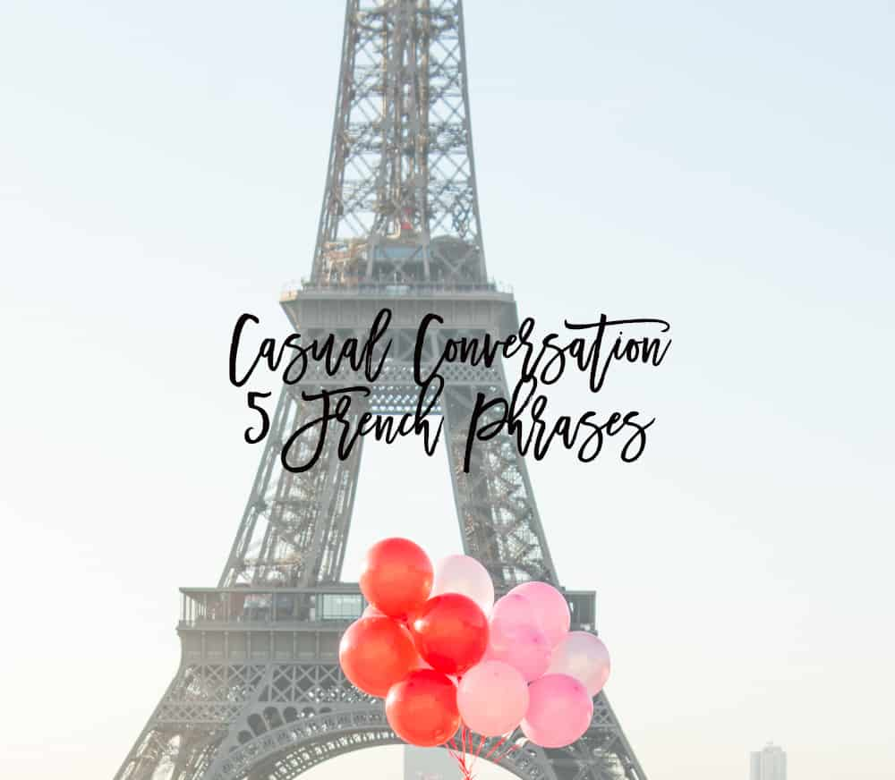 5 French Phrases Casual Conversation